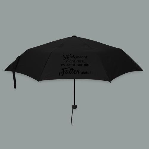 Süsses macht nicht dick, es zieht nur die Falten glatt ! - Regenschirm (klein)