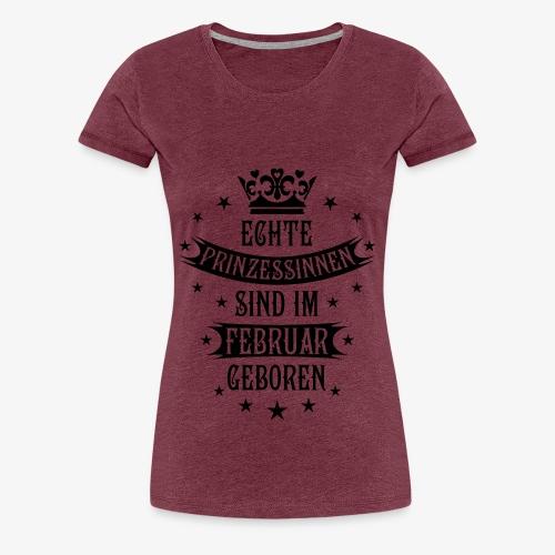 Echte Prinzessinnen im Februar geboren Prinzessin T-Shirt - Frauen Premium T-Shirt