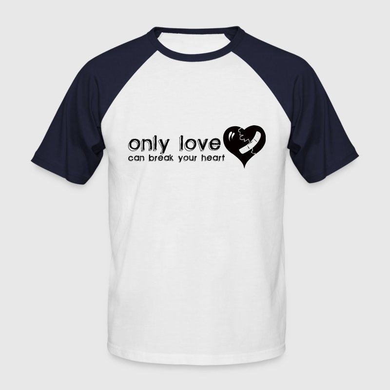 White/red Only Love Can Break Your Heart Men's T-Shirts - Men's Baseball T-Shirt