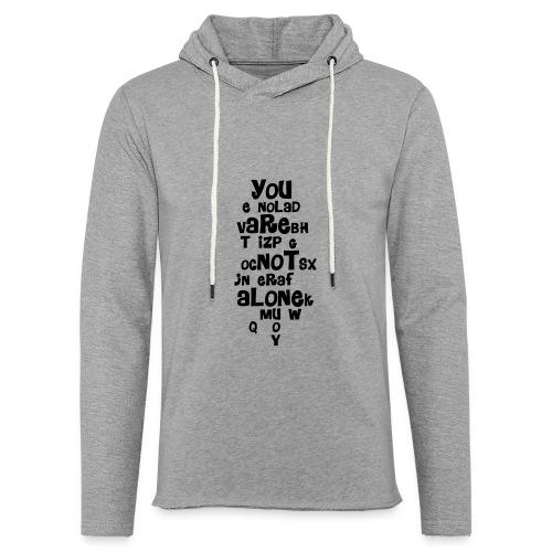 you are not alone - Light Unisex Sweatshirt Hoodie