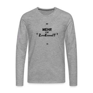 Mehr Zeit für Zufriedenheit - Männer Premium Langarmshirt