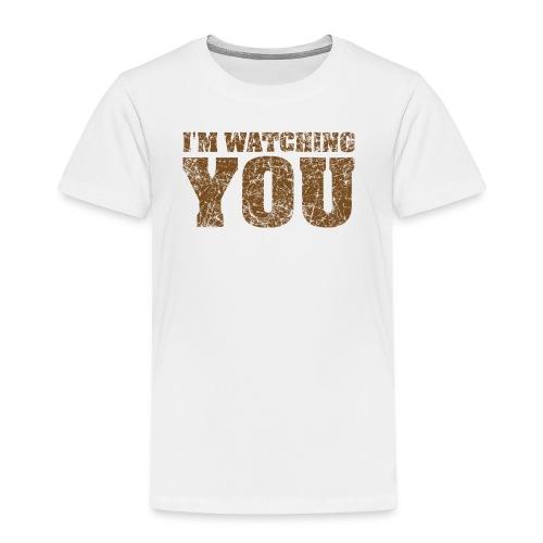 I'm watching you - Kids' Premium T-Shirt