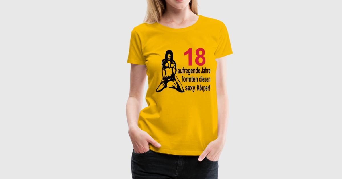 18 geburtstag 18 aufregende jahre formten diesen y k rper nackte frau t shirt spreadshirt. Black Bedroom Furniture Sets. Home Design Ideas