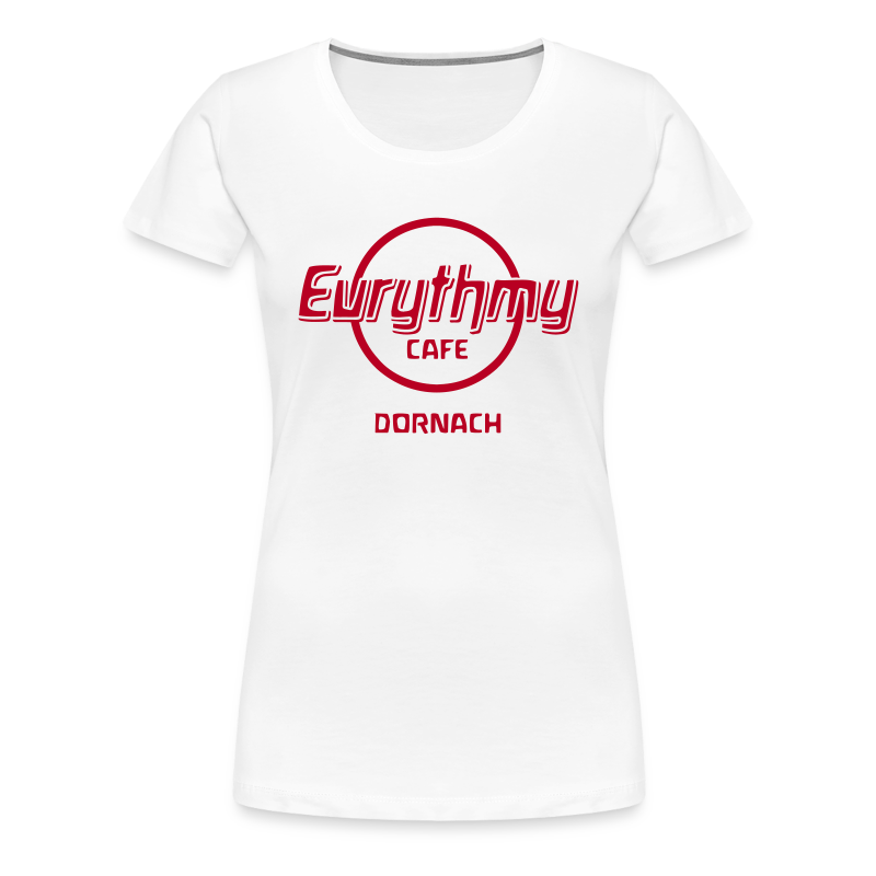 Eurythmy Cafe Dornach Girlie-Shirt - Frauen Premium T-Shirt