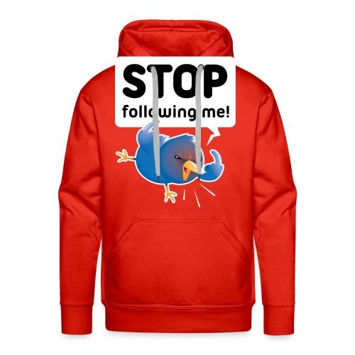 Stop following me (voorkant) - Mannen Premium hoodie