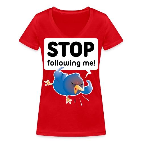 Stop following me (voorkant) - Vrouwen bio T-shirt met V-hals van Stanley & Stella