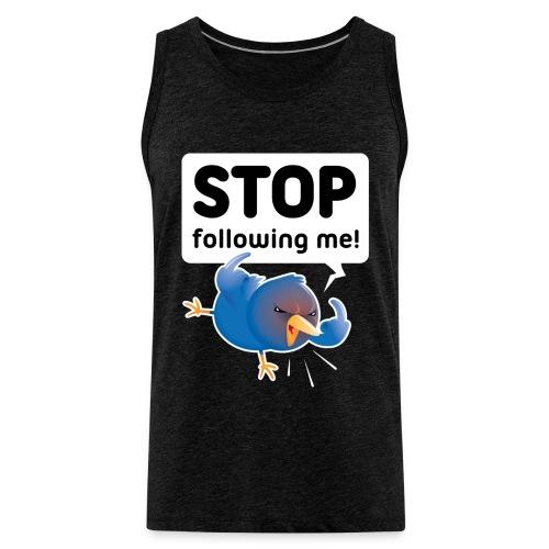 Stop following me (voorkant) - Mannen Premium tank top