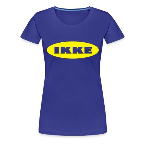 IKKE - Premium T-skjorte for kvinner