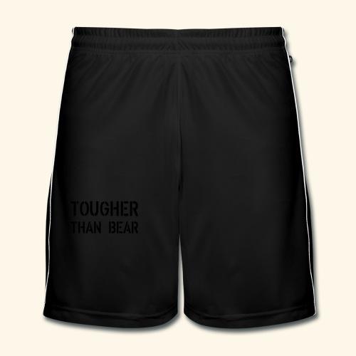 Tougher than Bear - Burschen - Männer Fußball-Shorts