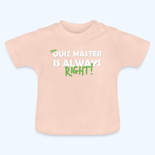 The Quiz Master is always right T-Shirt in Brown - Baby T-Shirt