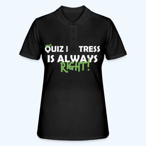 Quiz Mistress is always right T-Shirt in Brown - Women's Polo Shirt