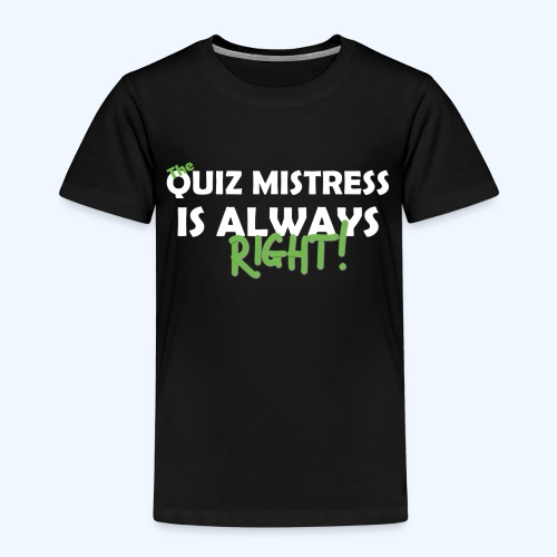 Quiz Mistress is always right T-Shirt in Brown - Kids' Premium T-Shirt