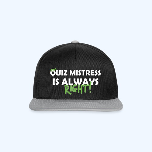 Quiz Mistress is always right T-Shirt in Brown - Snapback Cap