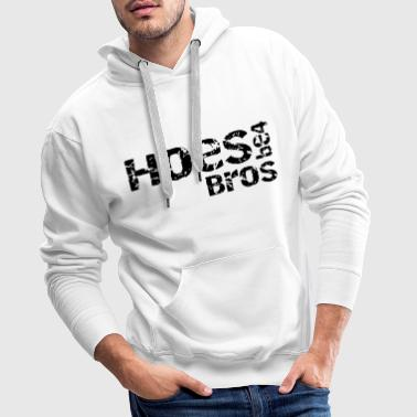 hoes before bros T-Shirts - Männer Premium Hoodie