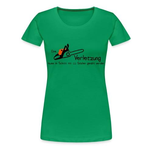 Kettensägenverletzung - Frauen Premium T-Shirt