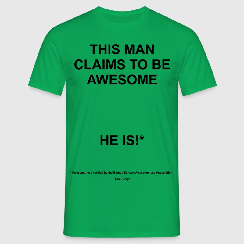 Claims To Be Awesome - Is! T-Shirts - Men's T-Shirt