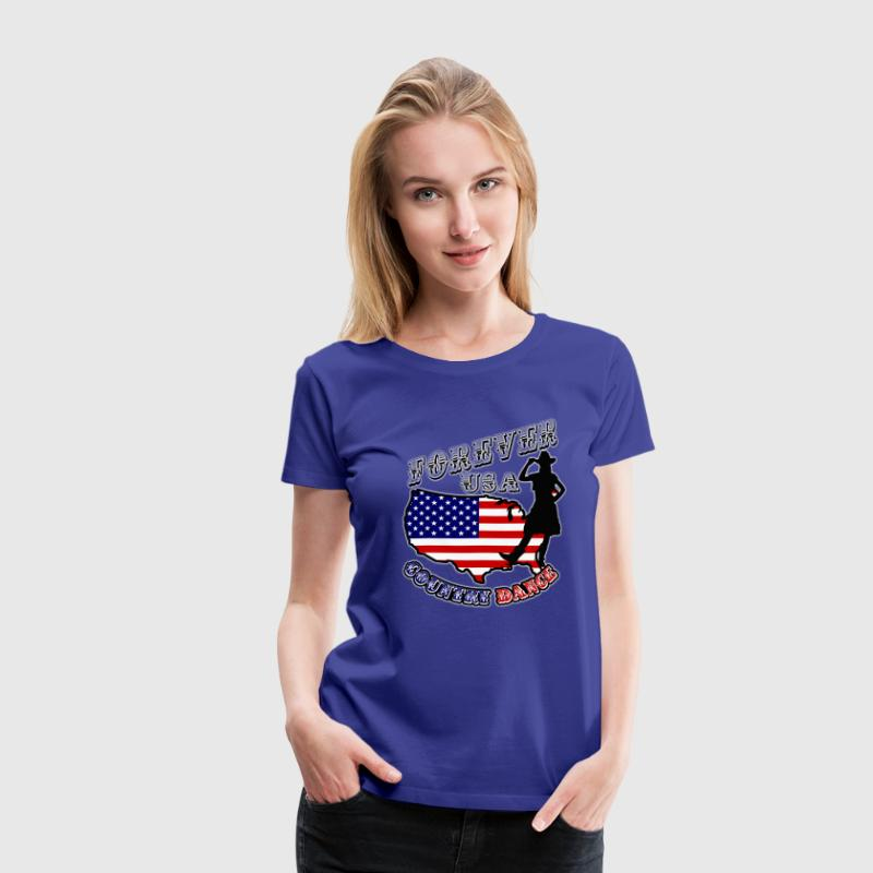 forever usa country dance  Tee shirts - T-shirt Premium Femme