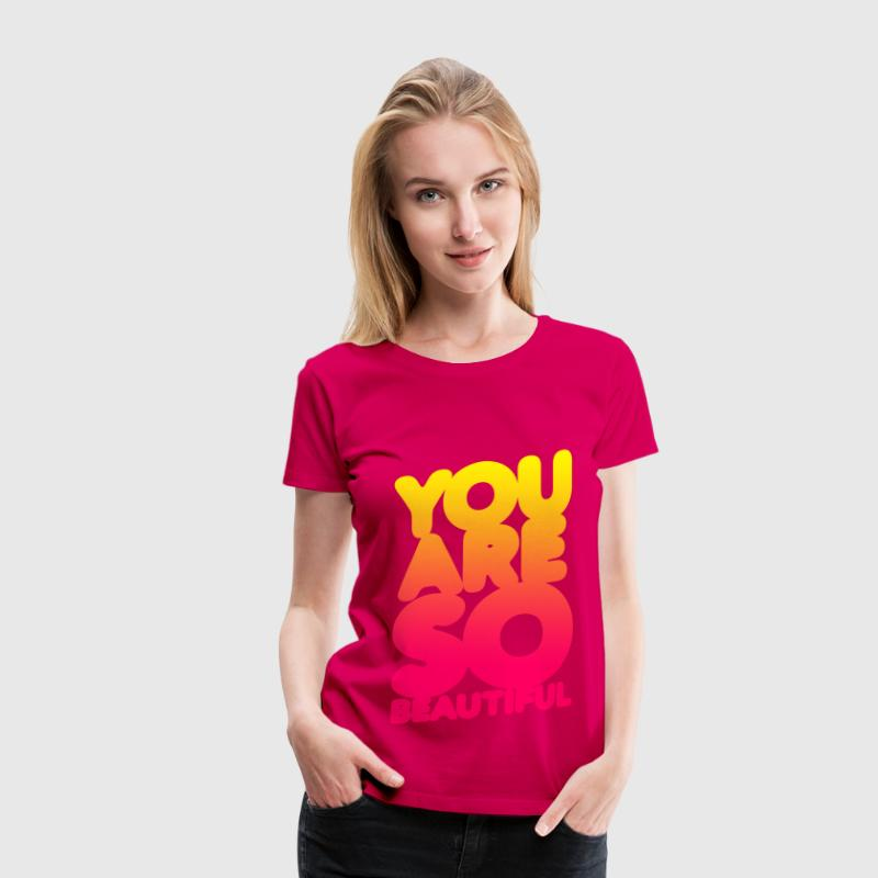 You are so beautiful (degraded) - T-shirt Premium Femme
