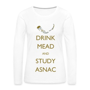 Drink Mead and study ASNC women's shirt - Women's Premium Longsleeve Shirt