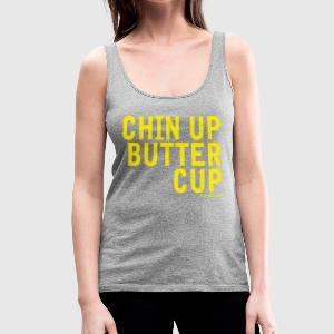 Chin Up Buttercup - Women's Premium Tank Top