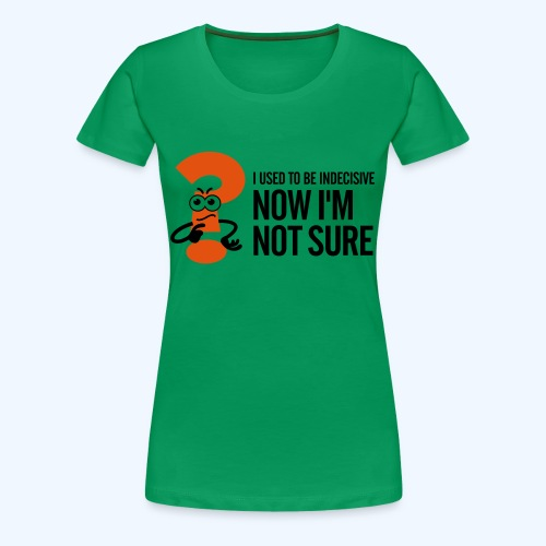 Green Indecisive Mens T-Shirt - Women's Premium T-Shirt