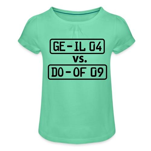 GE-IL 04 vs DO-OF 09 - Mädchen-T-Shirt mit Raffungen