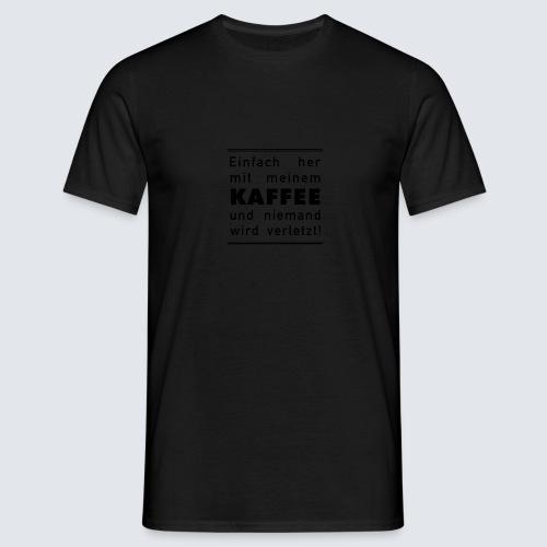 Her mit meinem Kaffee - Männer T-Shirt