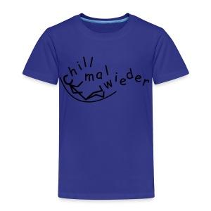 chill mal wieder... - Kinder Premium T-Shirt