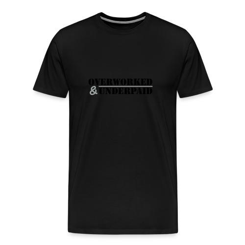 Overworked & Underpaid - Men's Premium T-Shirt