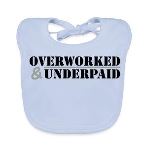 Overworked & Underpaid - Baby Organic Bib