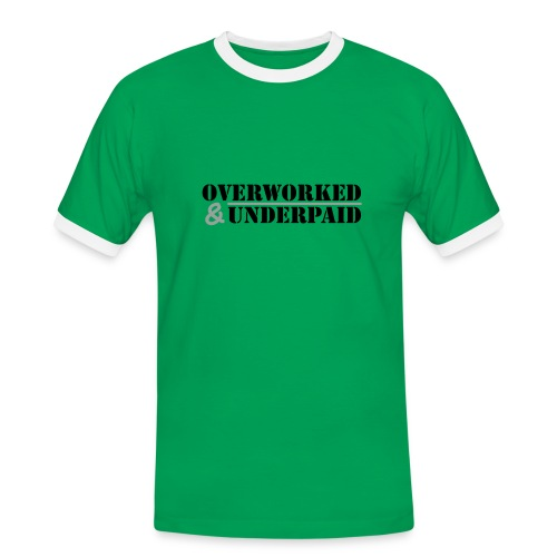 Overworked & Underpaid - Men's Ringer Shirt
