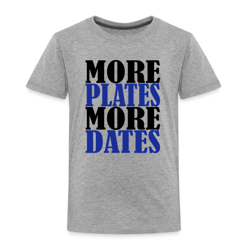 More Plates More Dates - Kinder Premium T-Shirt
