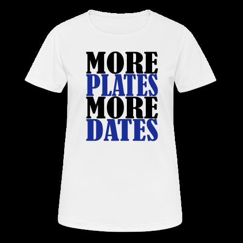 More Plates More Dates - Frauen T-Shirt atmungsaktiv