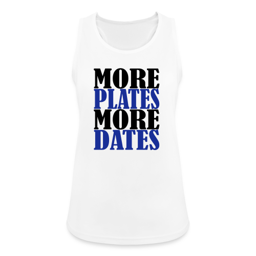 More Plates More Dates - Frauen Tank Top atmungsaktiv