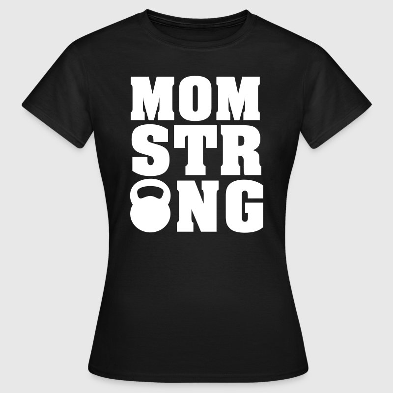 Mom Strong (Kettlebell) T-Shirts - Women's T-Shirt