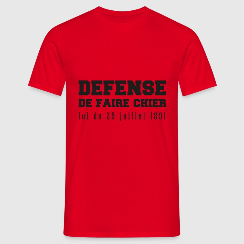 T shirt rouge homme Défense de faire chier - T-shirt Homme