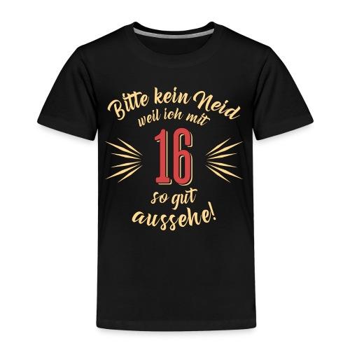 Geburtstag 16 - Bitte kein Neid - Rahmenlos T Shirt Geschenk - Kinder Premium T-Shirt