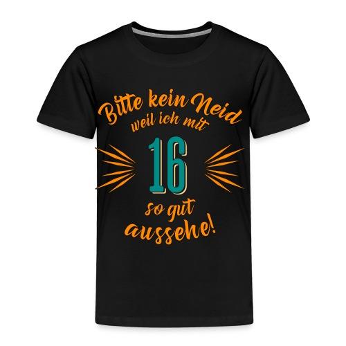 Geburtstag 16 - Bitte kein Neid petrol - Rahmenlos T Shirt Geschenk - Kinder Premium T-Shirt