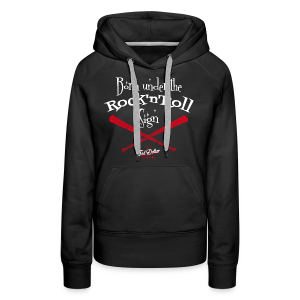 Born under tthe Rock'n'Roll sign - Sweat-shirt à capuche Premium pour femmes