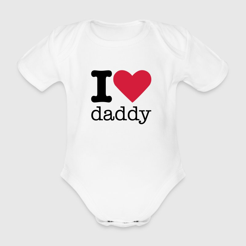 I Love Daddy Baby Bodysuits - Organic Short-sleeved Baby Bodysuit