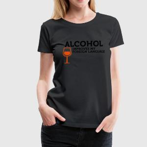 Alcohol improves my Foreign Language (2c) Kookschorten - Vrouwen Premium T-shirt