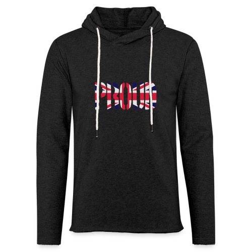 PROUD Britain Flag, British Flag, Union Jack, UK Flag - Light Unisex Sweatshirt Hoodie