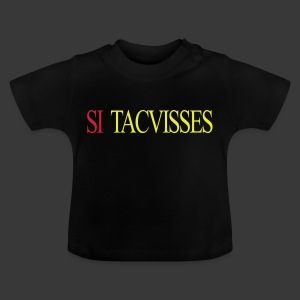 SI TACUISSES PHILOSOPHUS MANSISSES - Baby T-Shirt