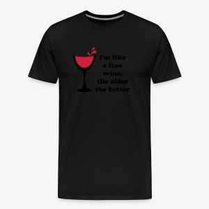 I'm like a fine Wine, the older the better 2c Männer T-Shirt weiss - Männer Premium T-Shirt