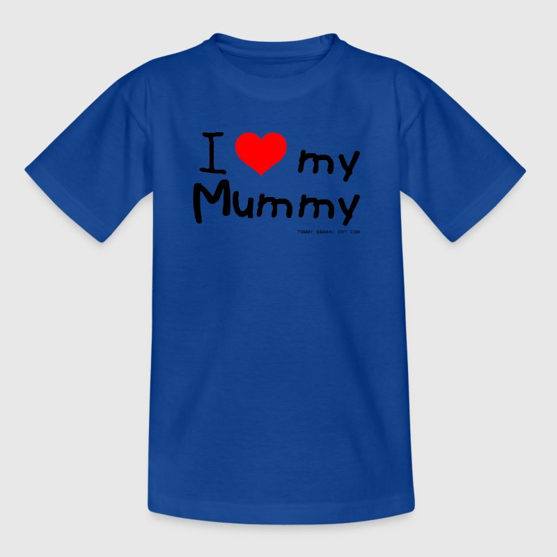 I Love My Mummy Kids' Shirts - Teenage T-shirt