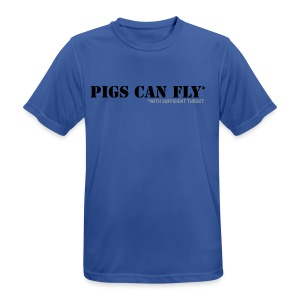 PIGS CAN FLY - with sufficient thrust - tshirt - Men's Breathable T-Shirt