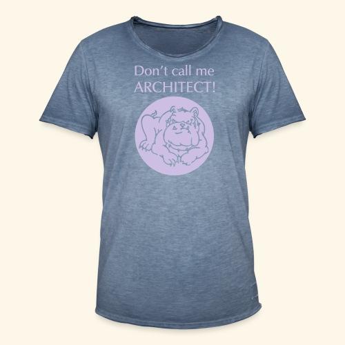 Don't call me architect!, Bulldog, Silver - Männer Vintage T-Shirt