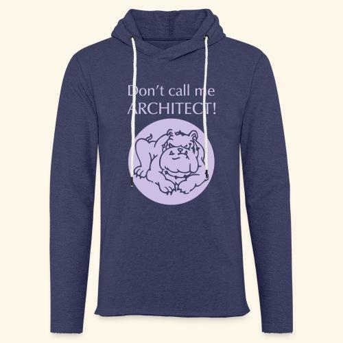 Don't call me architect!, Bulldog, Silver - Leichtes Kapuzensweatshirt Unisex