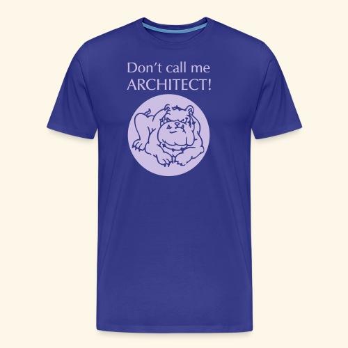 Don't call me architect!, Bulldog, Silver - Männer Premium T-Shirt