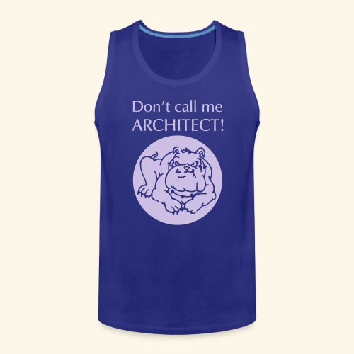 Don't call me architect!, Bulldog, Silver - Männer Premium Tank Top